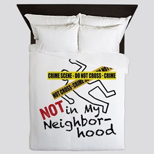 Not My Neighborhood Queen Duvet