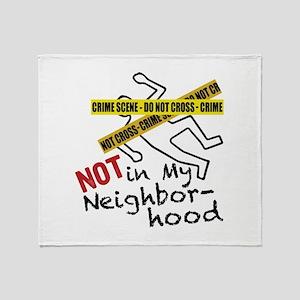Not My Neighborhood Throw Blanket