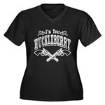 Funny Saying: I'm Your HUCKLEBERRY! Plus Size T-Sh