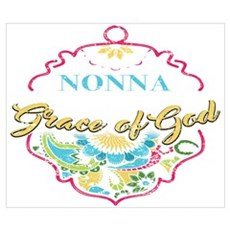 Nonna By The Grace Of God Shirt Nonna Gif Wall Art Poster