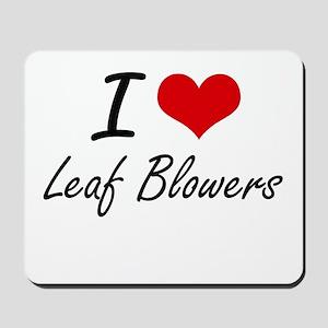 I Love Leaf Blowers Mousepad