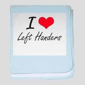 I Love Left Handers baby blanket