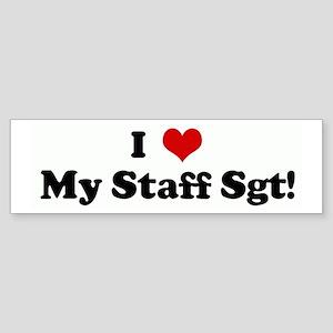 I Love My Staff Sgt! Bumper Sticker