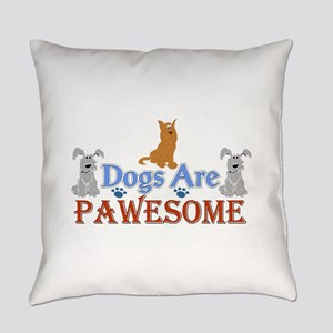 Dogs Are Pawesome 3 Everyday Pillow