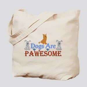 Dogs Are Pawesome 3 Tote Bag