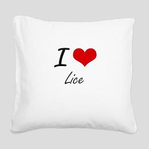 I Love Lice Square Canvas Pillow