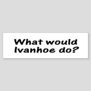 Ivanhoe Bumper Sticker