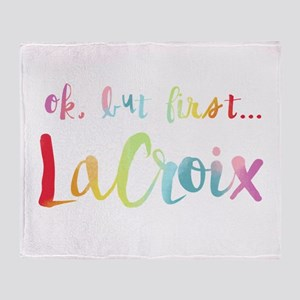 But First LaCroix Throw Blanket