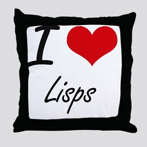 I Love Lisps Throw Pillow