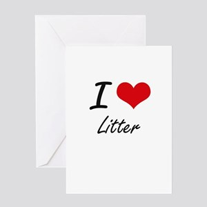 I Love Litter Greeting Cards