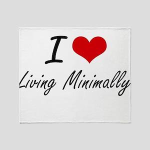 I Love Living Minimally Throw Blanket