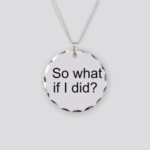 What If I Did? Necklace