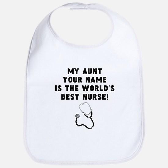 My Aunt Is The Worlds Best Nurse Bib