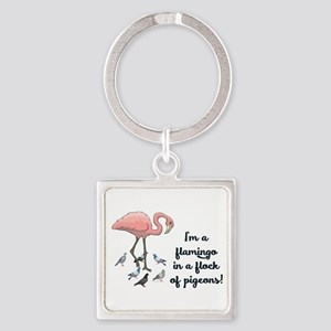I'M A FLAMINGO IN A FLOCK OF PIGEO Square Keychain
