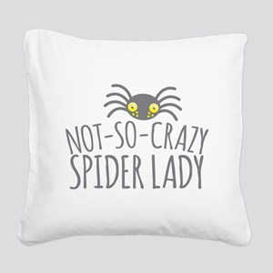 Not-So-Crazy Spider lady Square Canvas Pillow