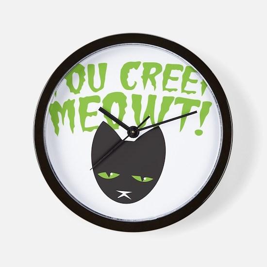 You CREEP MEOWT! funny Halloween black Wall Clock