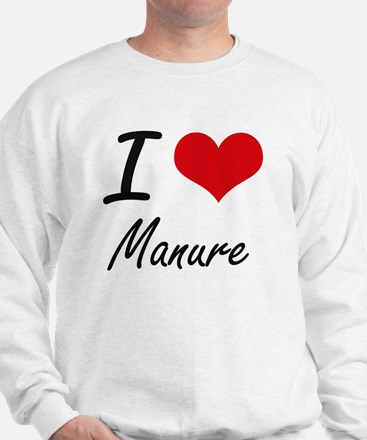 I Love Manure Sweatshirt