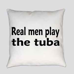Real Men Play Tuba Everyday Pillow