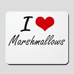 I Love Marshmallows Mousepad