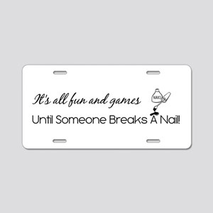 IT'S ALL FUN & GAMES... Aluminum License Plate