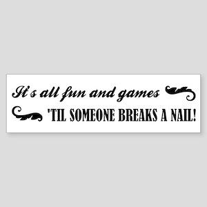 ITS ALL FUN AND GAM... Bumper Sticker