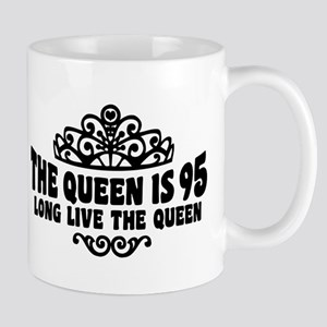 The Queen is 95 Mug