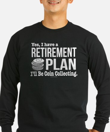 Coin Collecting Retirement Long Sleeve T-Shirt