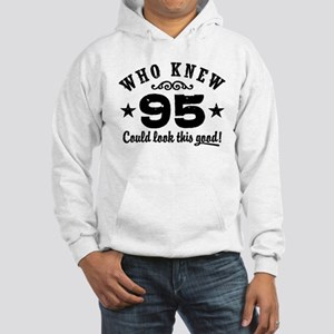 Who Knew 95 Could Look This Good Hooded Sweatshirt