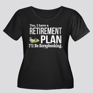 Scrapbooking Retirement Plan Plus Size T-Shirt