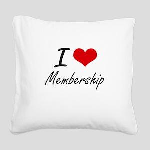 I Love Membership Square Canvas Pillow