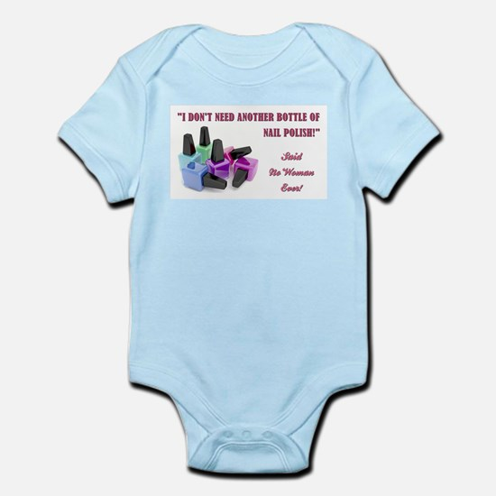 I DON'T NEED... Infant Bodysuit