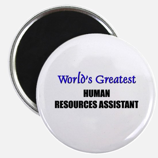 Worlds Greatest HUMAN RESOURCES ASSISTANT Magnet