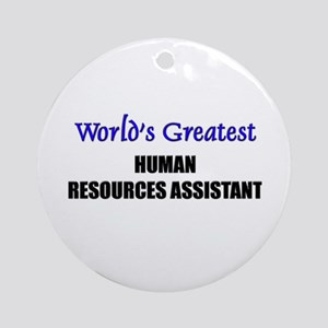 Worlds Greatest HUMAN RESOURCES ASSISTANT Ornament