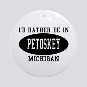 I'd Rather Be in Petoskey, Mi Ornament (Round)