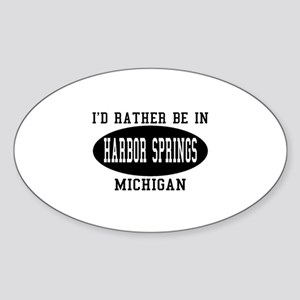 I'd Rather Be in Harbor Sprin Oval Sticker