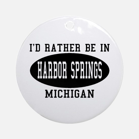 I'd Rather Be in Harbor Sprin Ornament (Round)