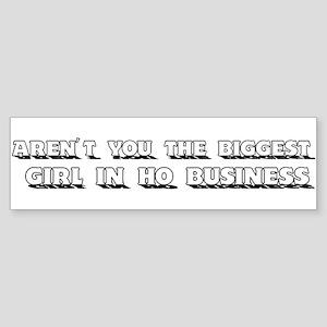 """Ho Business"" Bumper Sticker"