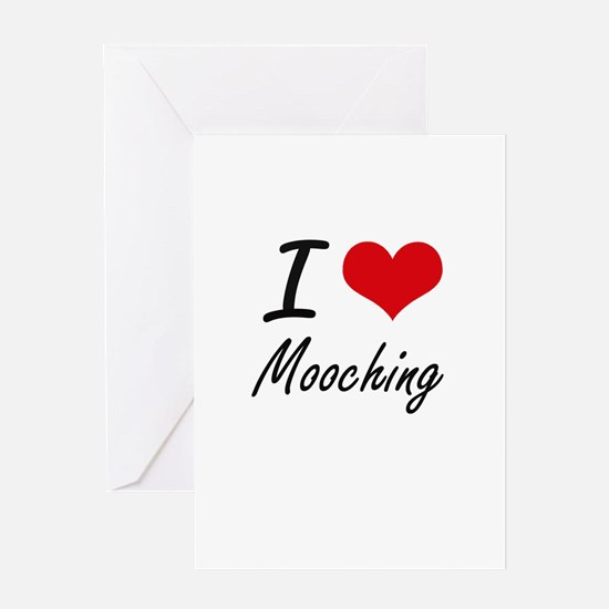 I Love Mooching Greeting Cards