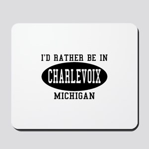I'd Rather Be in Charlevoix, Mousepad