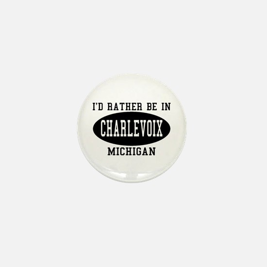 I'd Rather Be in Charlevoix, Mini Button