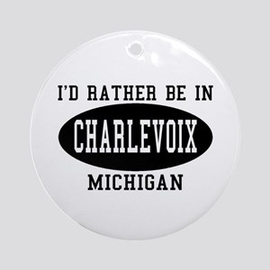 I'd Rather Be in Charlevoix, Ornament (Round)