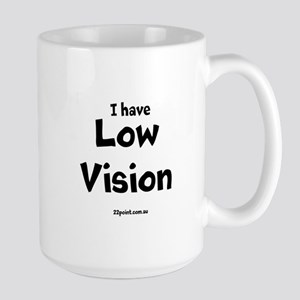 I Have Low Vision Mug. Large Mug Mugs