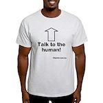 Talk To The Human, Light T-Shirt