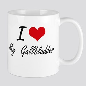 I Love My Gallbladder Mugs