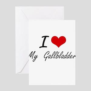 I Love My Gallbladder Greeting Cards