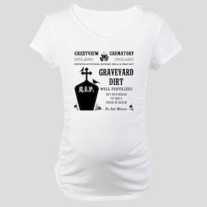 GRAVEYARD DIRT Maternity T-Shirt