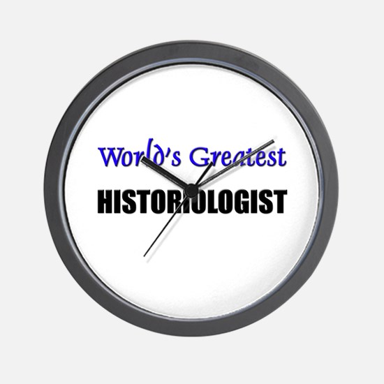 Worlds Greatest HISTORIOLOGIST Wall Clock