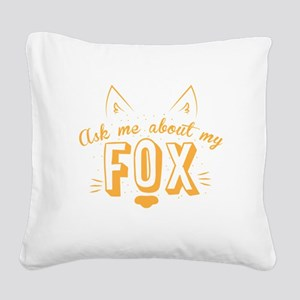 Ask me about my Fox (cute ret Square Canvas Pillow