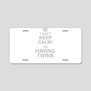 I Cant Keep Calm! Im Having Twins Aluminum License