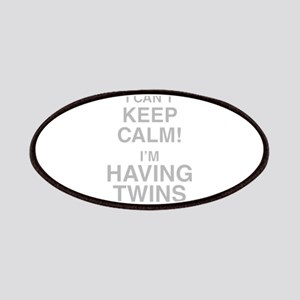 I Cant Keep Calm! Im Having Twins Patch